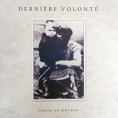Dernière Volonté (FRA) – Obeir Et Mourir DLP