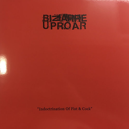 Bizarre Uproar (FIN) – Indoctrination Of Fist & Cock LP