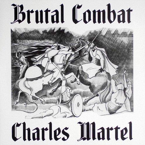 Brutal Combat (FRA) – Charles Martel LP
