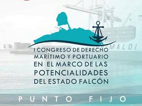 I Congreso de Derecho Marítimo y Portuario en el Marco de las potencialidades del Estado Falcón