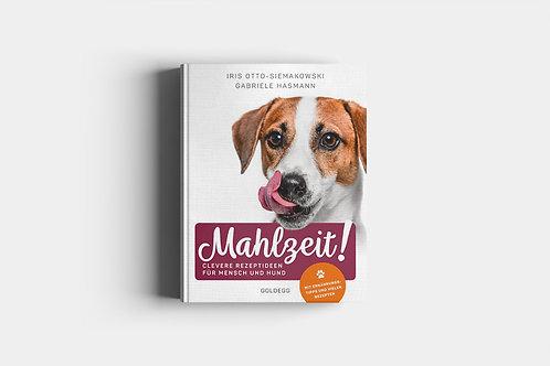 Mahlzeit - Clevere Rezeptideen für Mensch & Hund