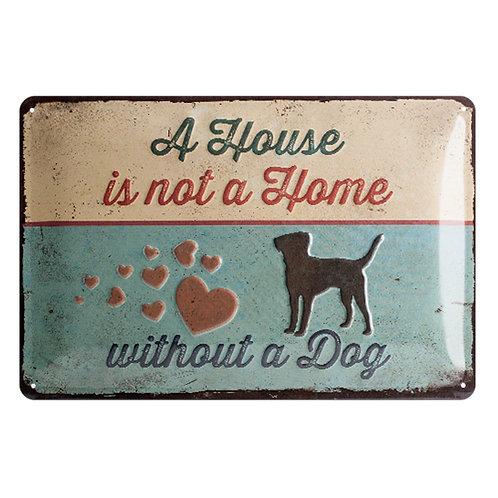 """Nostalgic Art Pfotenschild Design Blechschild """"A House is not a Home"""""""