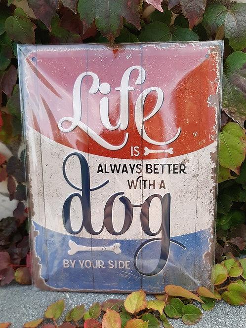 "Nostalgic Art Pfotenschild Design Blechschild ""Life ist always better..."""