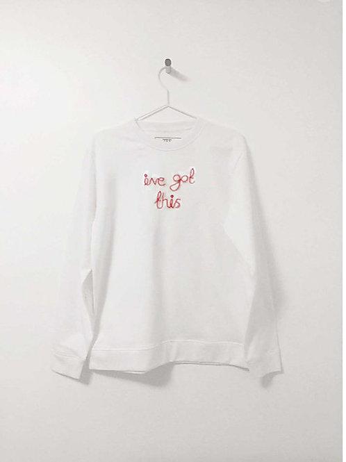 I've Got This Embroidered Sweatshirt