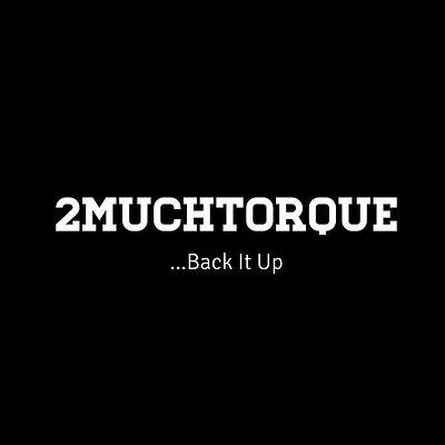 2MUCHTORQUE