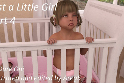 Just a Little Girl Part 4