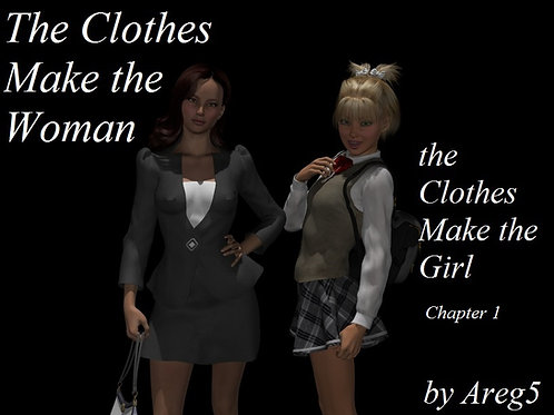 The Clothes Make the Woman, the Clothes Make the Girl Ch 1