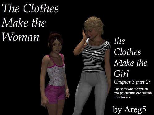 The Clothes Make the Woman, the Clothes Make the Girl Ch 3 P2