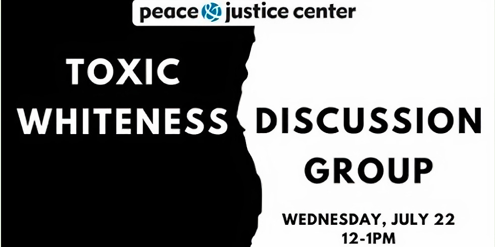 Toxic Whiteness Discussion Group