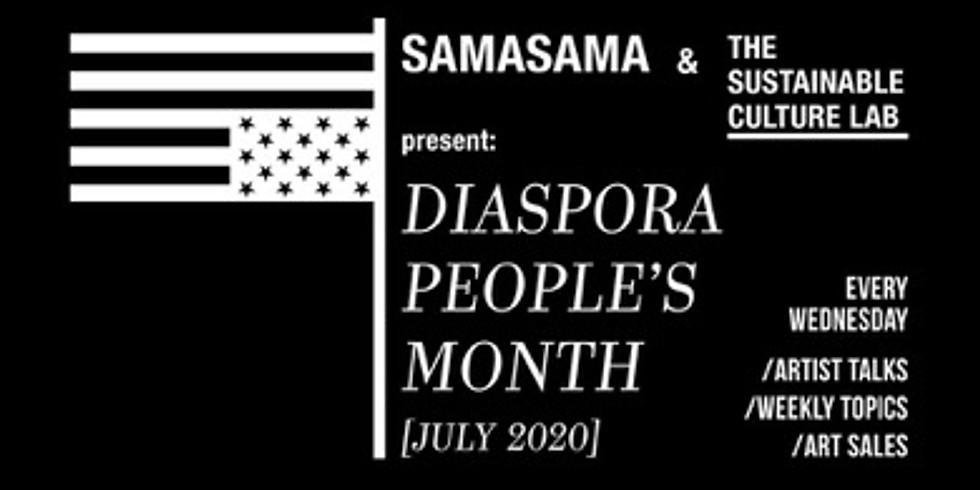 SAMASAMAxSCL July Art Series: Diaspora People's Month
