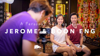 A Personal Sharing from Jerome Thia and Boon Eng