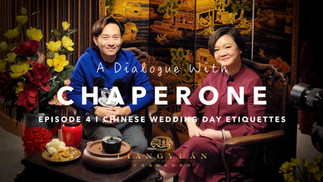 A Dialogue with Chaperone (大妗) - EPISODE 4/6: Chinese Wedding Day Etiquettes