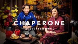 A Dialogue with Chaperone (大妗) - EPISODE 1/6: Betrothal (a.k.a Guo Da Li) (过大礼)