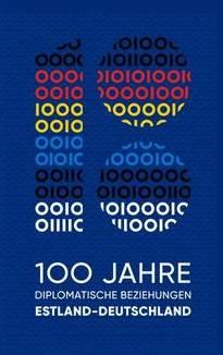 100 Jahre Beziehungen                  Estland – Deutschland