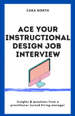 Book cover Ace your instructional design job interview by Cara North