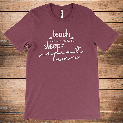 Teach, Target, Sleep, Repeat #teacherlife