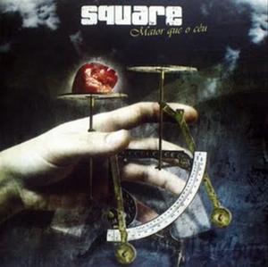 Square - Maior que o Céu (2005)