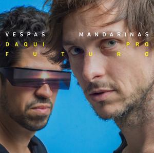 Vespas Mandarinas - Daqui pro Futuro (2017)