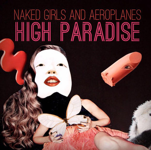 Naked Girls And Aeroplanes - High Paradise (2017)