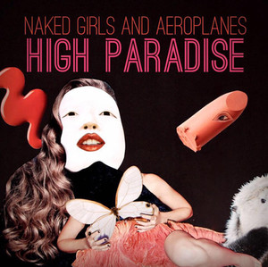 Naked Girls And Aeroplanes - High Paradise (2017)