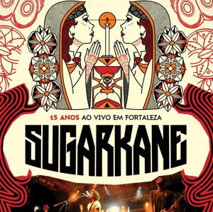 Sugar Kane - 15 Anos Ao Vivo em Fortaleza (2012)