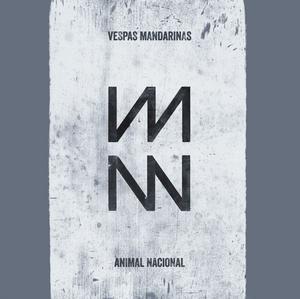 Vespas Mandarinas - Animal Nacional (2013)