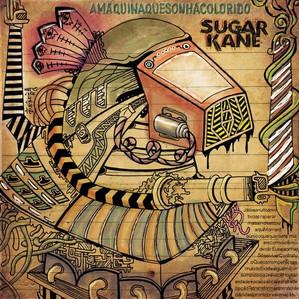 Sugar Kane - A Máquina Que Sonha Colorido (2009)
