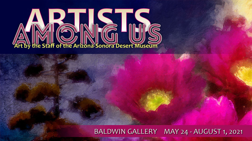 Artists Among Us Art Exhibition featuring art by the Staff of the Arizona-Sonora Desert Museum | Tucson