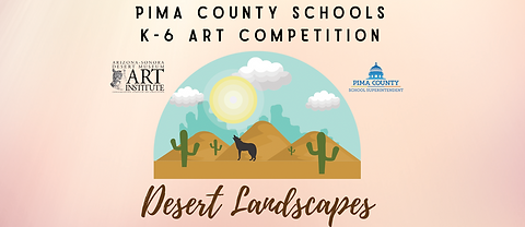 "Pima County Schools K-6 Art Competition ""Desert Landscapes"" youth art exhibit"