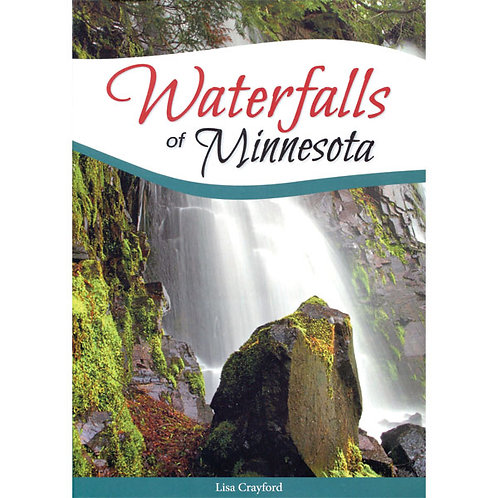 Waterfalls of Minnesota by Lisa Crayford