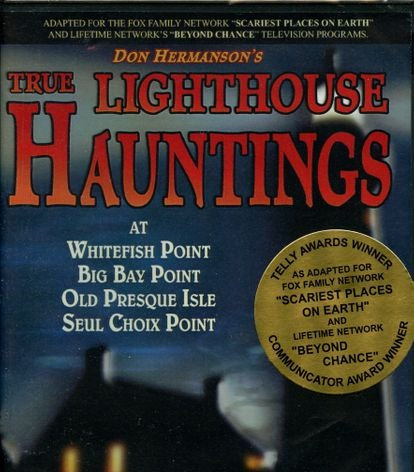 DVD: True Lighthouse Hauntings at Whitefish Point, Big Bay, and More