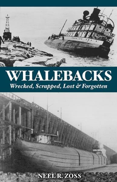 Whalebacks: Wrecked, Scrapped & Forgotten
