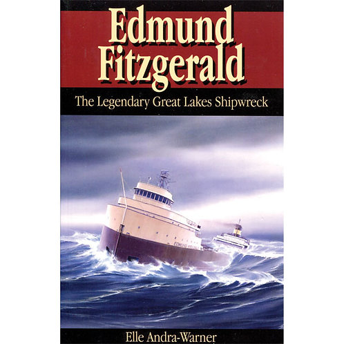 Edmund Fitzgerald, The Legendary Great Lakes Shipwreck