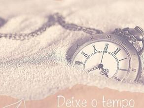 Deixe o tempo curar!