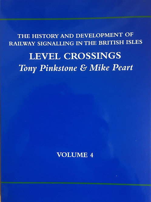 History and Development of Railway Signalling Volume 4