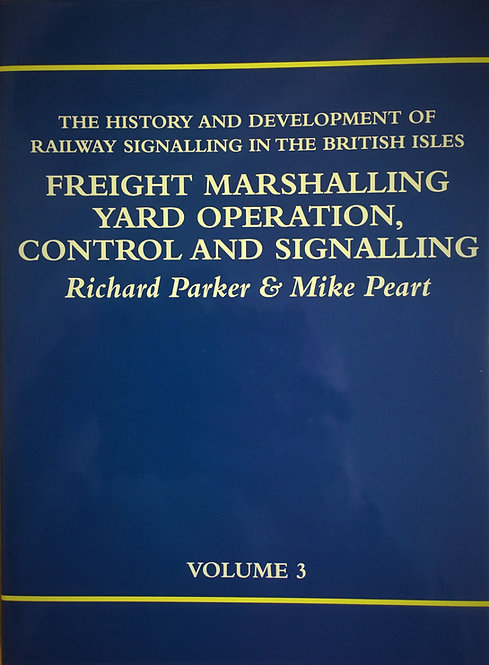 History and Development of Railway Signalling Volume 3