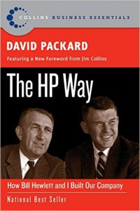 David Packard (former CEO of Hewlett-Packard) The HP Way: How Bill Hewlett and I Built Our Company (Collins Business Essentials, 2006).
