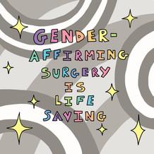 Gender-Affirming Surgery is Life Saving