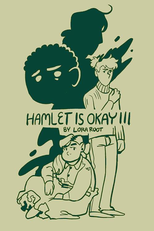 Hamlet is Okay III