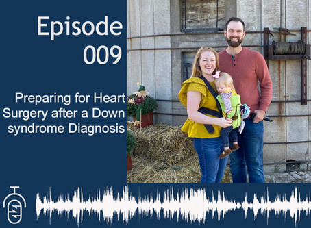 Episode 009: Preparing for Heart Surgery After a Down syndrome Diagnosis