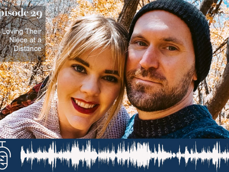 Episode 031: Loving Their Niece at a Distance with Jessica and Josh