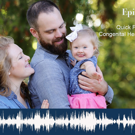 Episode 029: Quick Facts about Congenital Heart Defects