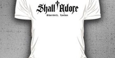 shall adore t-shirt