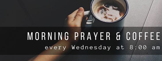 wednesday morning prayer and coffee.png