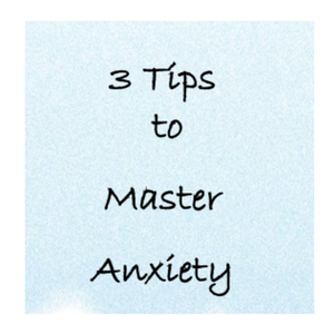 Master your Anxiety!