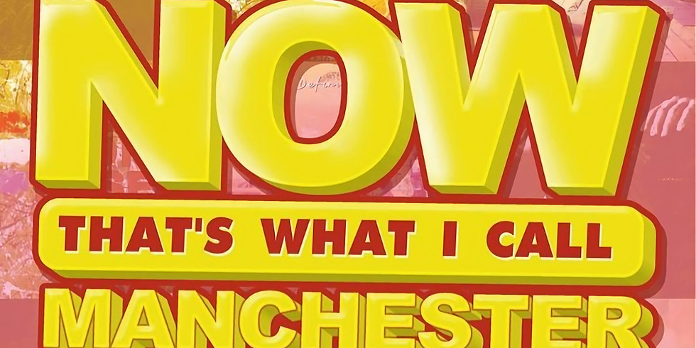 NOW THAT'S WHAT I CALL MANCHESTER