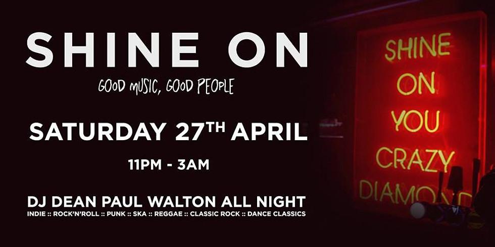 SHINE ON :: DJ DEAN PAUL WALTON