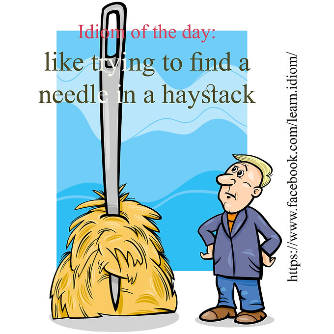 Like trying to find a needle in a haystack