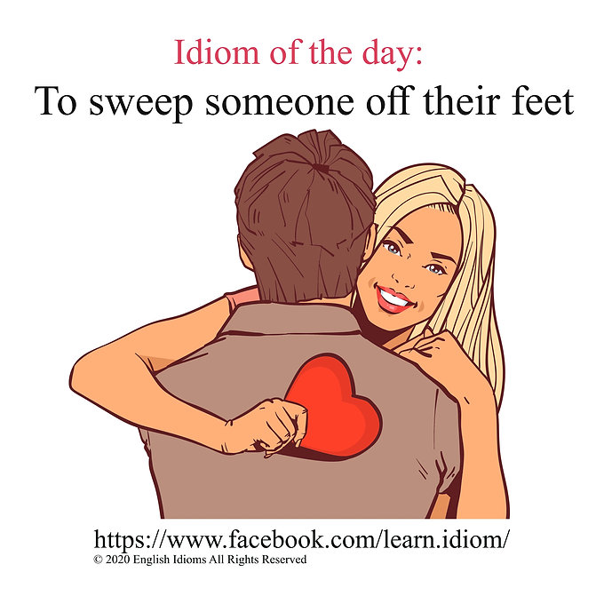 To sweep someone off their feet