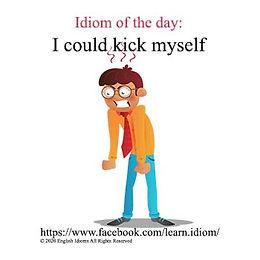 I could kick myself